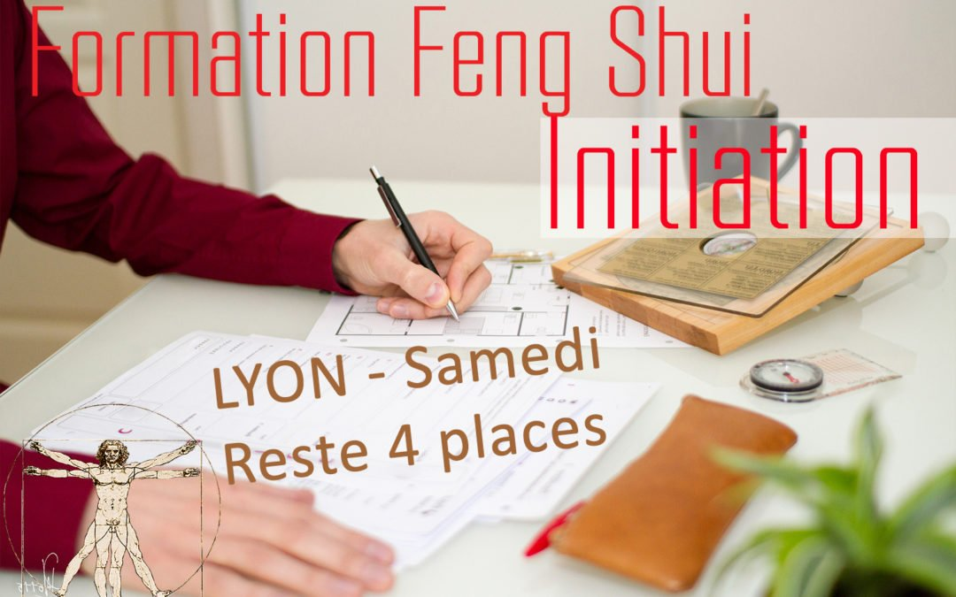 12 oct 19 – Formation Initiation Feng Shui BRON 69 – Reste 4 places