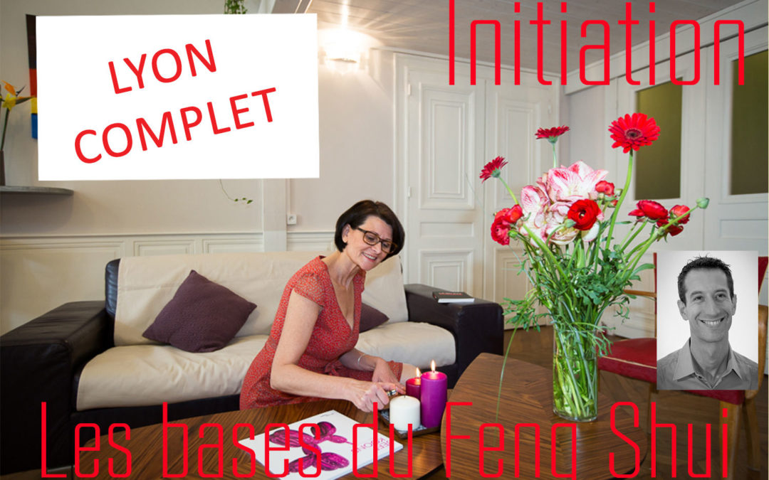 13 oct 18 – Formation Initiation Feng Shui LYON 69 – COMPLET