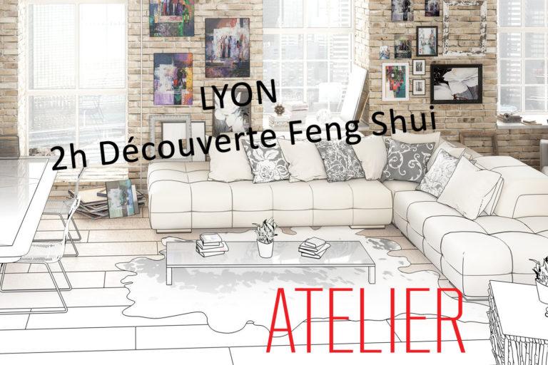 23 mars 2019 14h 16h – Atelier Découverte Feng Shui LYON – Reste 2 places