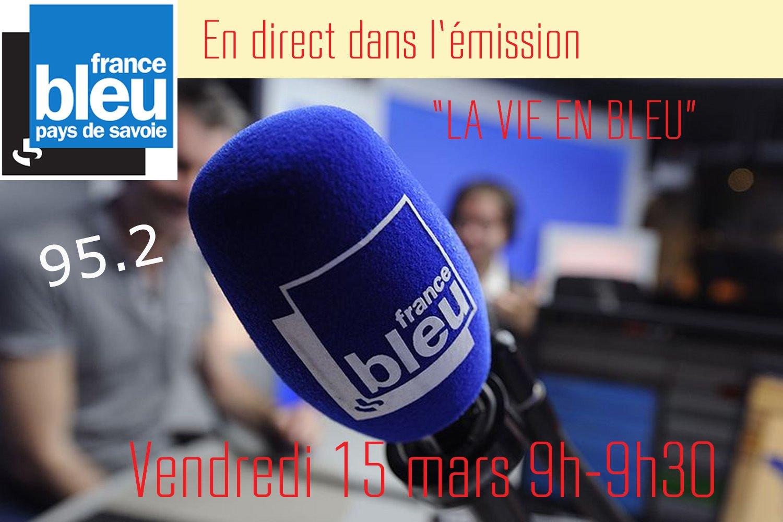 15 mars 9h – En direct de l'émission «La Vie en Bleu» sur France Bleu Pays de Savoie 95.2