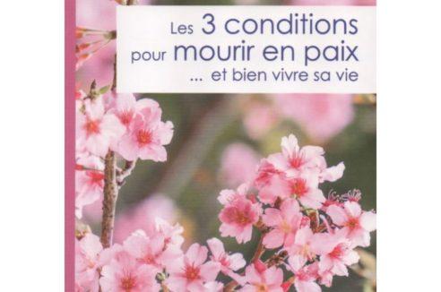 Livre : Les 3 conditions pour mourir en paix… et bien vivre sa vie de Dr Clara Naudi