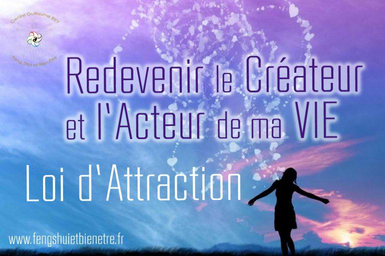 21 Mai 2021 – Redevenir le Créateur et l'Acteur de ma vie – Loi Attraction