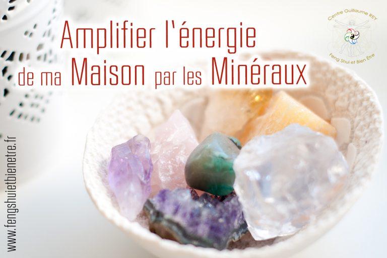 05 Juin 2021 – Amplifier l'énergie de ma maison par les Minéraux – CHASSELAY (69)