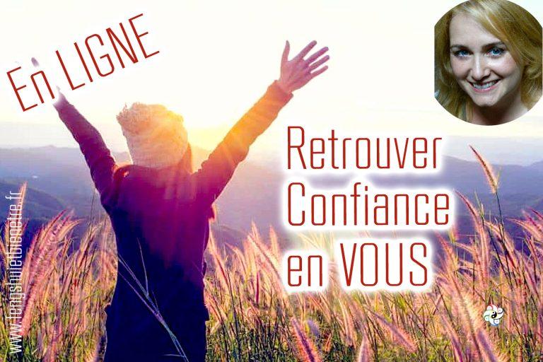 10 avril 2021 – Retrouver Confiance en Vous – En LIGNE